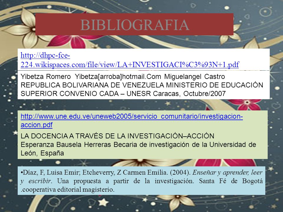 BIBLIOGRAFIA http://dhpc-fce-224.wikispaces.com/file/view/LA+INVESTIGACI%C3%93N+1.pdf. Yibetza Romero Yibetza[arroba]hotmail.Com Miguelangel Castro.